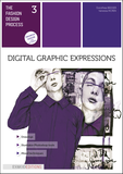 The fashion design process 3: Digital graphic expressions ( enhanced version)