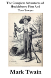 The Complete Adventures of Huckleberry Finn And Tom Sawyer (Unabridged)
