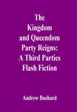 The Kingdom and Queendom Party  Reigns: A Third Parties Flash Fiction