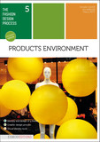 The fashion design process tome 5: Products environment (enhanced version)
