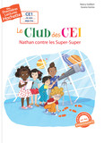 Premières lectures CE1 Le club des CE1 - Nathan contre les Super-Super