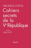 Cahiers secrets de la Ve République, tome 1