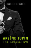 Arsène Lupin: The Collection (Arsène Lupin Gentleman Burglar, Arsène Lupin vs Herlock Sholmes, The Hollow Needle, 813, The Crystal Stopper and many more)
