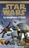 Star Wars - Les X-Wings - tome 8 : La vengeance d'Isard
