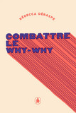 Combattre le why-why