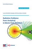 Radiation Problems : From Analytical to Monte-Carlo Solutions