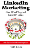 LinkedIn Marketing: How I Find Targeted LinkedIn Leads