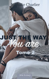 Just the Way You Are – Tome 2
