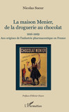Maison Menier, de la droguerie au chocolat