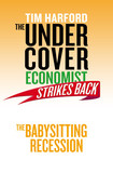 The Undercover Economist Strikes Back: The Babysitting Recession