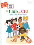 Premières Lectures CE1 Le club des CE1 - Emma l'as du ballon rond