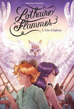 Lothaire Flammes - Tome 3 - L'Île d'Ophrys