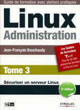 Linux Administration - Tome 3