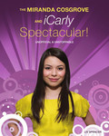 Miranda Cosgrove and iCarly Spectacular!, The