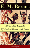 Myths And Legends Of Ancient Greece And Rome - Unabridged
