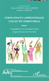 Formation et apprentissage collectif territorial (Tome 1)