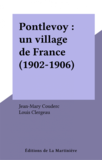 Pontlevoy : un village de France (1902-1906)