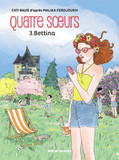 Quatre sœurs - Tome 3 - Bettina