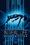 In Real Life, Tome 01