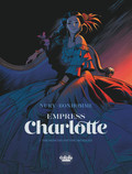 Empress Charlotte - Volume 1 - The Princess and the Archduke