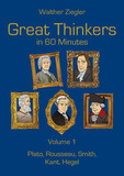 Great Thinkers in 60 Minutes - Volume 1