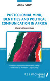 Postcolonial mind, identities and political communication in Africa