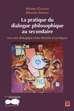 La pratique du dialogue philosophique au secondaire