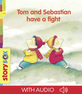 Tom and Sebastian have a fight