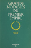 Grands notables du Premier Empire (1)