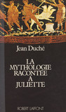 La mythologie racontée à Juliette