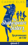 The Shakespeare sisters - tome 1 Les promesses de l'été Episode 2