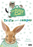 Docteur Kitty Cat - tome 01 : Trèfle part camper