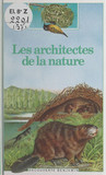 Les architectes de la nature