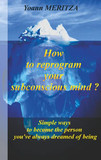 How to reprogram your subconscious mind ?
