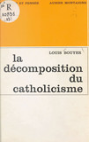 La décomposition du catholicisme