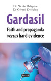 Gardasil. Faith and propaganda versus hard evidence