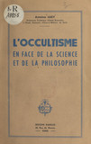 L'occultisme en face de la science et de la philosophie