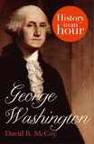 George Washington: History in an Hour