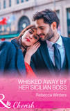 Whisked Away By Her Sicilian Boss