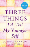 Three Things I'd Tell My Younger Self (E-Story)