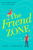 The Friend Zone: the most hilarious and heartbreaking romantic comedy