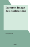 La carte, image des civilisations