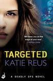 Targeted: Deadly Ops Book 1 (A series of thrilling, edge-of-your-seat suspense)