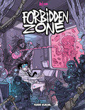 Forbidden Zone - Tome 1
