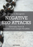 How To Recognize NEGATIVE SEO ATTACKS