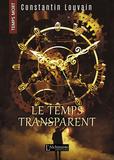 Le temps transparent (Temps Mort : L'Anthologie)