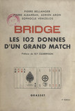 Bridge : les 102 donnes d'un grand match
