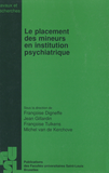 Le placement des mineurs en institution psychiatrique