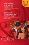 Millionaire Under the Mistletoe / His High-Stakes Holiday Seduction
