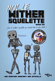 Moi, le wither squelette - Une aventure Minecraft - Roman junior - Dès 8 ans